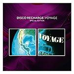 Voyage Disco Recharge : Voyage (Special Edition)