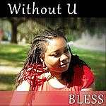 Bless Without U