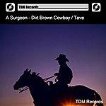 Surgeon Dirt Brown Cowboy / Tave
