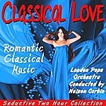 The London Pops Orchestra Classical Love: Romantic Classical Music