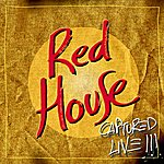 Red House Red House Captured Live. Vol. 1