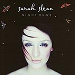 Sarah Slean Night Bugs