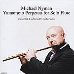 Andy Findon Michael Nyman Yamamoto Perpetuo For Solo Flute