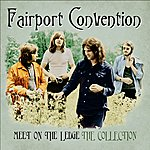Fairport Convention Meet On The Ledge: The Collection