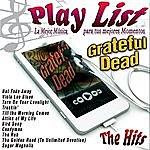 Grateful Dead Play List Grateful Dead