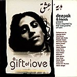 Deepak Chopra A Gift Of Love - Music Inspired By The Love Poems Of Rumi