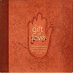 Deepak Chopra A Gift Of Love - Music Inspired By The Love Poems Of Rumi - Special Edition