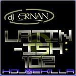 DJ Ernan Latin-Ish 102 - Single