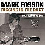 Mark Fosson Digging In The Dust : Home Recordings 1976