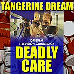 Tangerine Dream Deadly Care - Original Soundtrack Recording