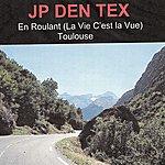 JP Den Tex En Roulant (La Vie C'est La Vue)