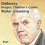 Walter Gieseking Debussy Images, Children's Corner