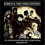 Chico No News (Is Better Than Bad News) [Extended Mix]