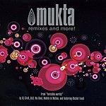 Mukta Remixes And More!