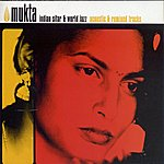 Mukta Indian Sitar & World Jazz (Acoustic & Remixed Tracks)