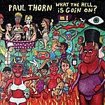 Paul Thorn What The Hell Is Goin On?