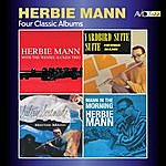 Herbie Mann Four Classic Albums (Herbie Mann With The Wessel Ilcken Trio / Sultry Serenade / Yardbird Suite / Mann In The Morning) [Remastered]