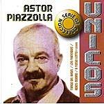 Astor Piazzolla Colección Unicos: Astor Piazzolla