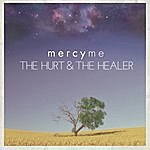 MercyMe The Hurt & The Healer