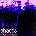 Shades A Note From Me
