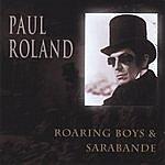 Paul Roland Roaring Boys & Sarabande (Reissue)