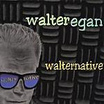 Walter Egan Walternative