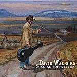 David Walburn Singing For A Living