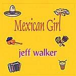 Jeff Walker Mexican Girl
