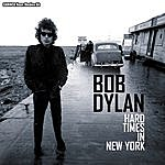 Bob Dylan Bob Dylan - Hard Times In New York