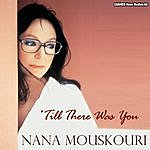 Nana Mouskouri Nana Mouskouri - Till There Was You