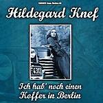 Hildegard Knef Hildegard Knef - Ich Hab' Noch Einen Koffer In Berlin