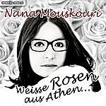 Nana Mouskouri Nana Mouskouri - Weisse Rosen Aus Athen