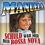Manuela Manuela - Schuld War Nur Der Bossa Nova