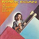 Mark Egan A Touch Of Light