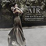 Anne Akiko Meyers Air - The Bach Album