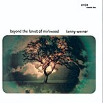 Kenny Werner Beyond The Forest Of Mirkwood