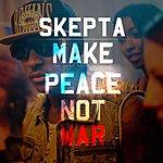 Skepta Make Peace Not War