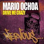 Mario Ochoa Drive Me Crazy