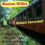 Boxcar Willie Wabash Cannonball