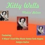 Kitty Wells Makin' Believe