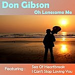 Don Gibson Oh Lonesome Me
