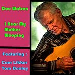 Doc Watson I Hear My Mother Weeping
