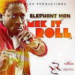 Elephant Man Mek It Roll