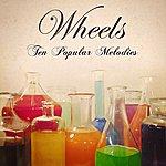 Wheels Ten Popular Melodies