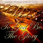 City Of Prague Philharmonic Orchestra Great Hymns Collection: To God Be The Glory (Orchestral)
