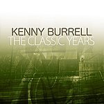 Kenny Burrell The Classic Years