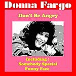 Donna Fargo Don't Be Angry