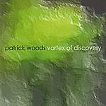 Patrick Woods Vortex Of Discovery