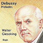 Walter Gieseking Debussy Preludes