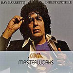 Ray Barretto Masterwork Indestructible